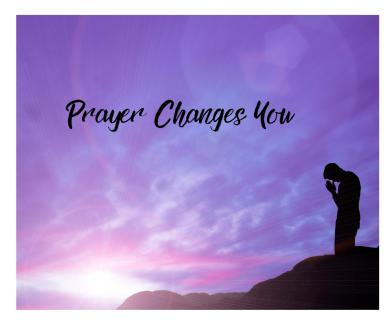 Prayer Changes You