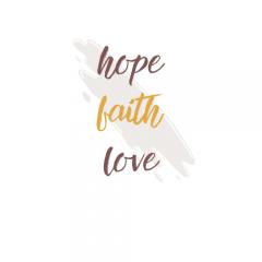 Hope. Faith. Love.